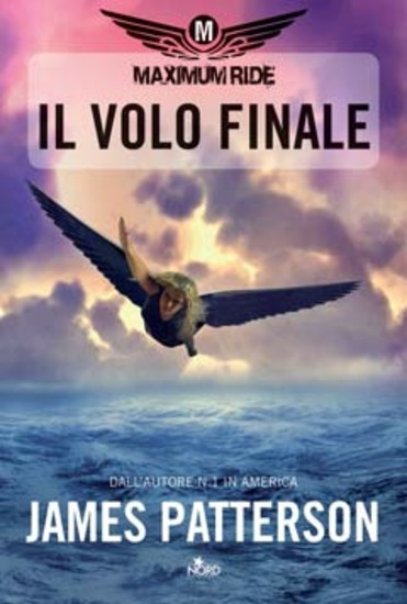 MAXIMUM RIDE: IL VOLO FINALE
