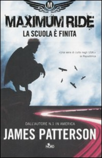 MAXIMUM RIDE: LA SCUOLA E' FINITA