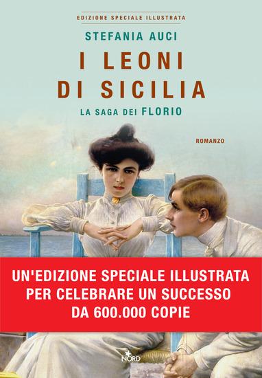 I leoni di Sicilia. Edizione speciale illustrata